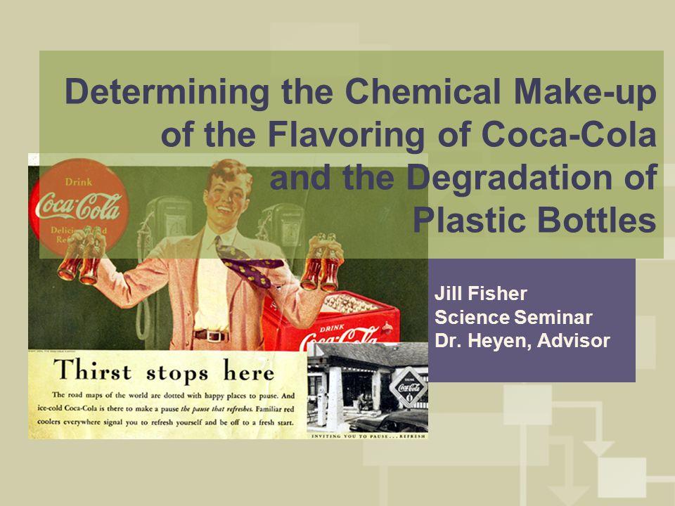 The Chemical Make-up of Coca-Cola and the Degradation of Plastic Bottles Target Chemicals IngredientChemicalStructureWavelength (nm) Citric Acid--- VanillaVanillin279, 309 Orange OilLimonene220, 250 Cinnamon OilEugenol--- Cinnamaldehyde291 Caryophyllene280 Linalool243 Estragole230, 280 Lemon Oil--- Coriander OilLinaloolSee above243 Pinene210 Nutmeg OilMyristicin--- Elemicin--- PineneSee above210 Sabinene--- Terpinene265 Safrole236, 285 Neroli OilNerol189-190