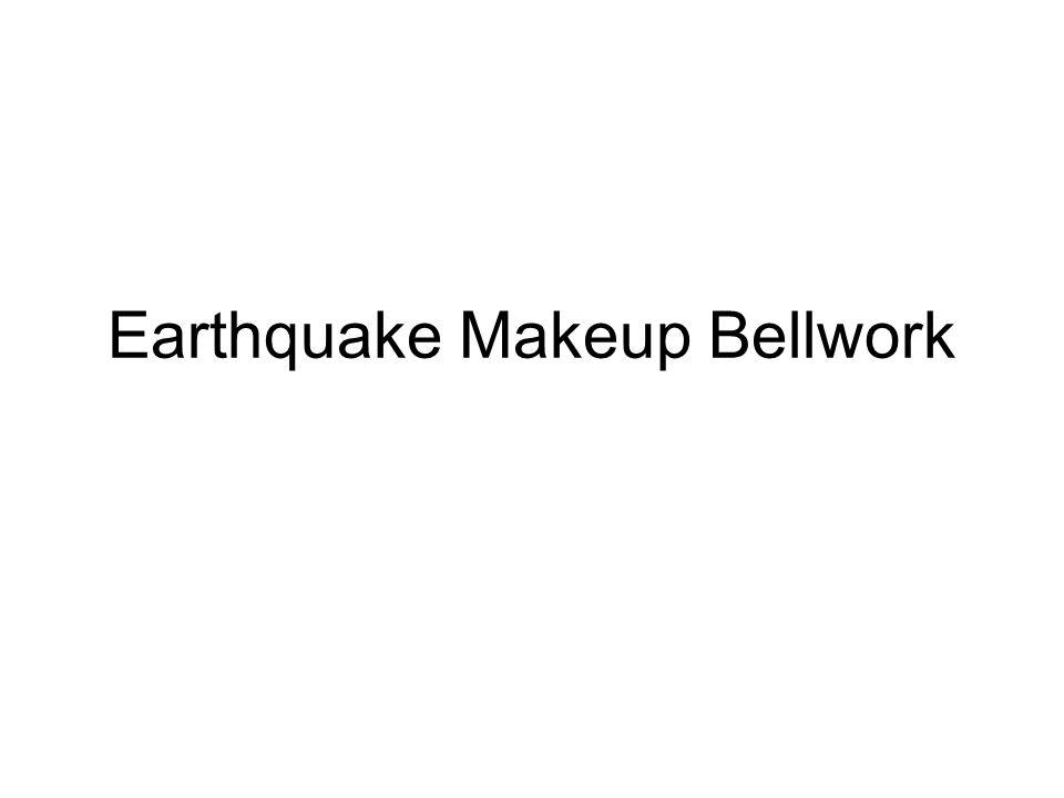 Earthquake Makeup Bellwork