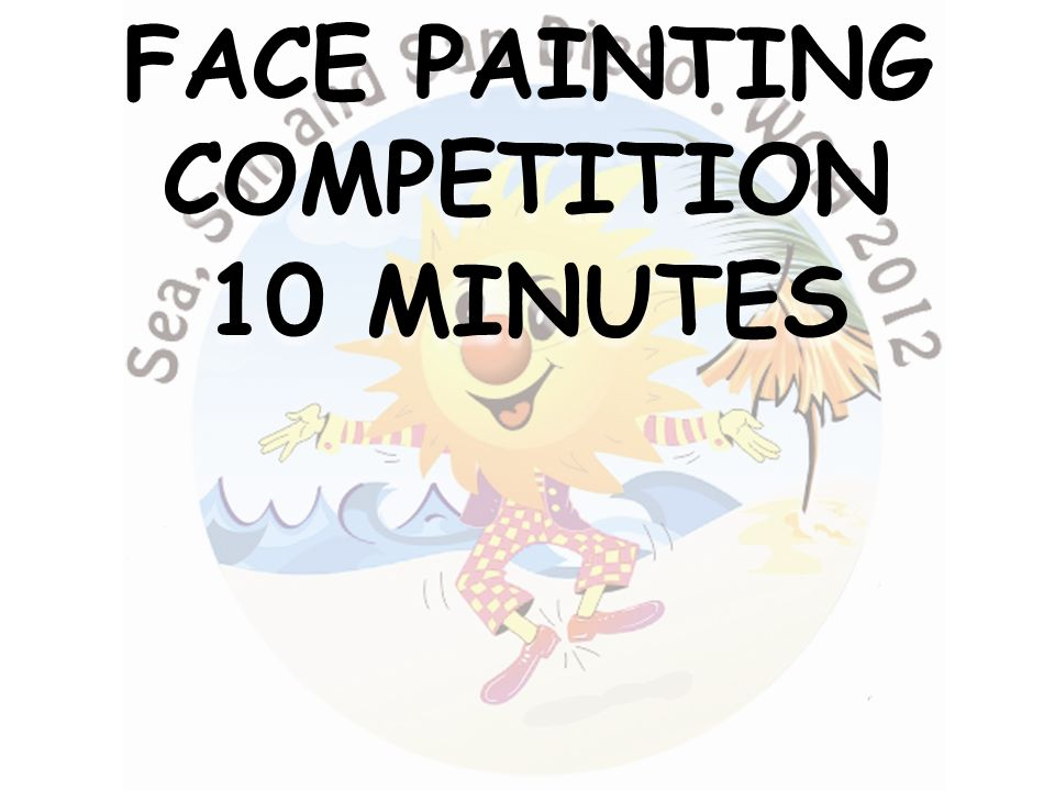 FACE PAINTING COMPETITION 10 MINUTES