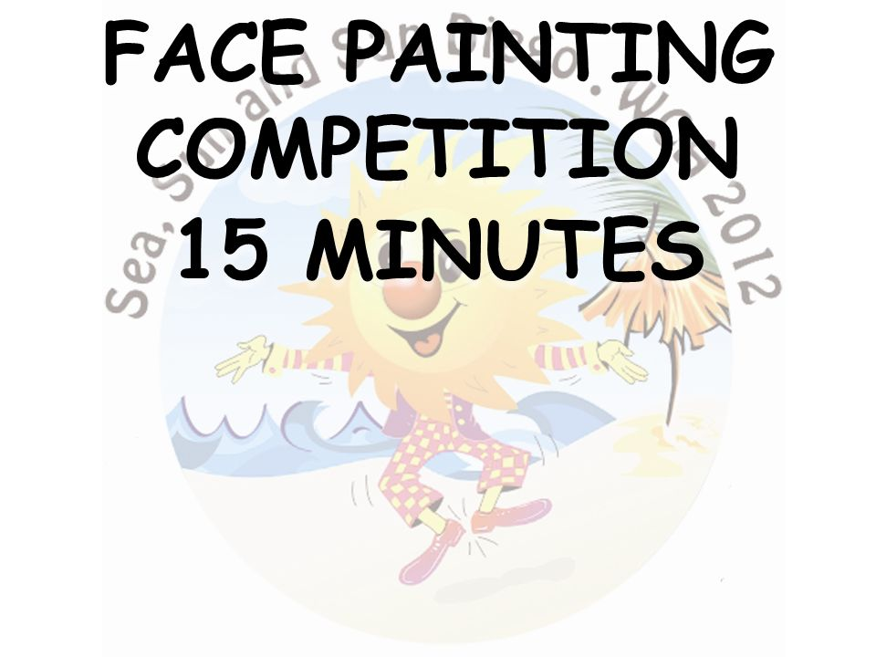 FACE PAINTING COMPETITION 15 MINUTES