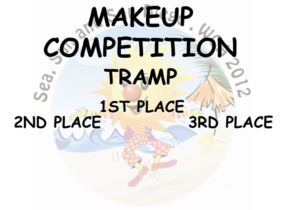 3RD PLACE 2ND PLACE 1ST PLACE MAKEUPCOMPETITIONTRAMP