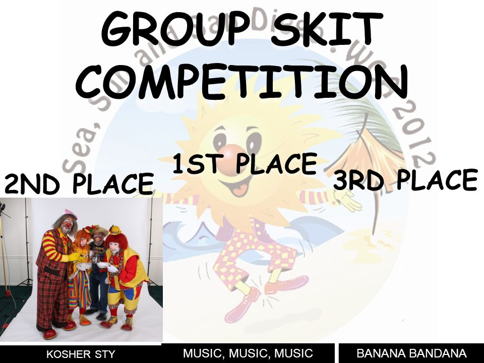 BANANA BANDANA KOSHER STY 3RD PLACE GROUP SKIT COMPETITION 2ND PLACE MUSIC, MUSIC, MUSIC 1ST PLACE