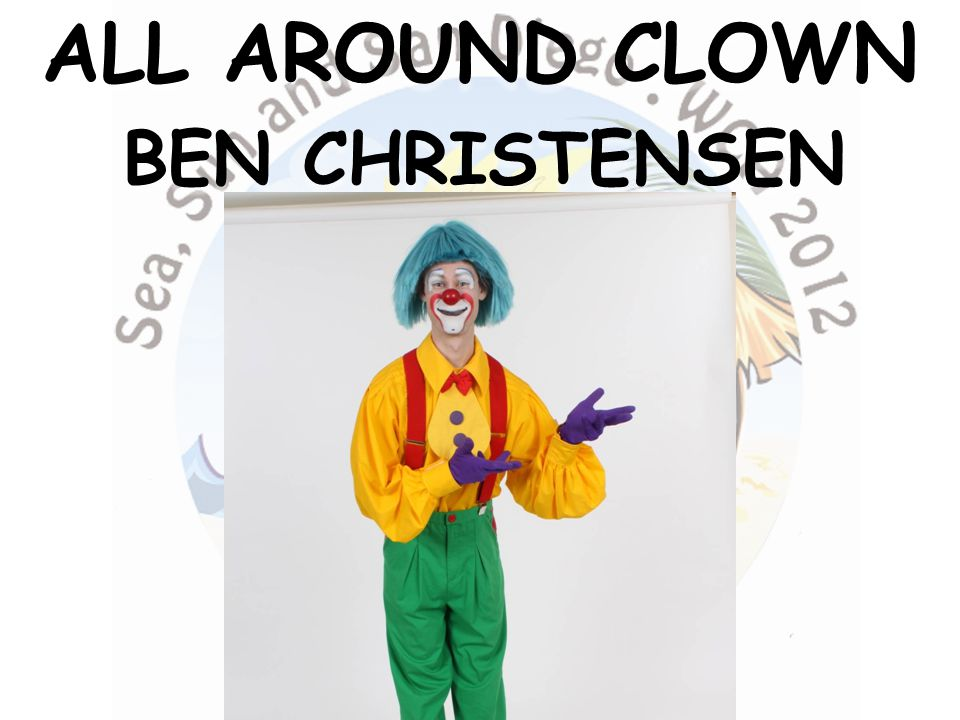 BEN CHRISTENSEN ALL AROUND CLOWN