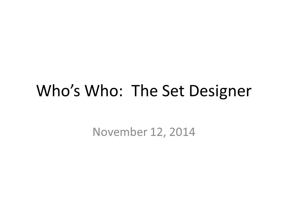 Who's Who: The Set Designer November 12, 2014