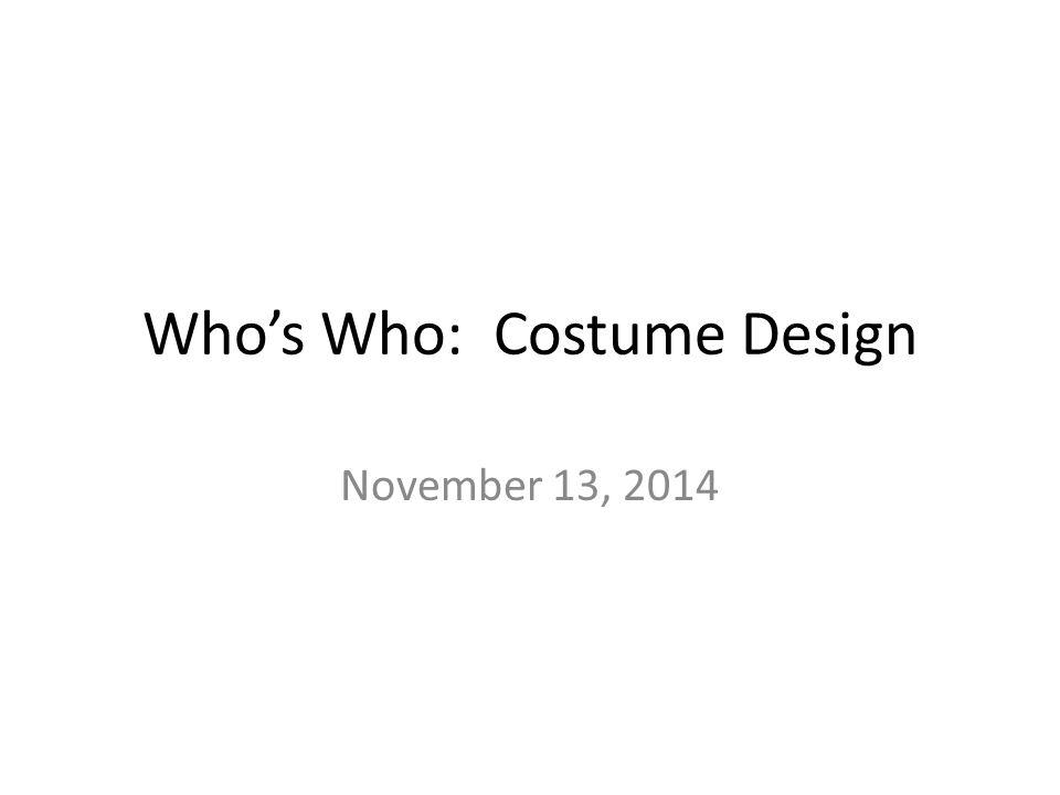 Who's Who: Costume Design November 13, 2014