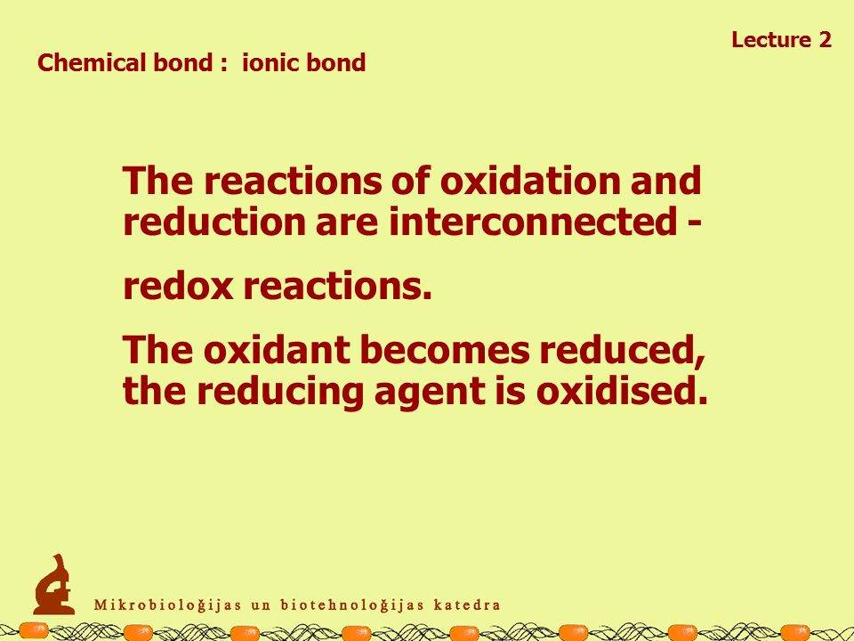Chemical bond : ionic bond Lecture 2 + e - Atoms with nearly saturated outer electron shell will acquire the electrons easily.