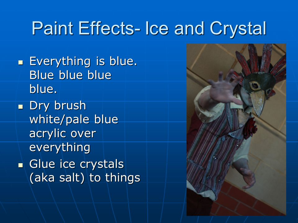 Paint Effects- Ice and Crystal Everything is blue.