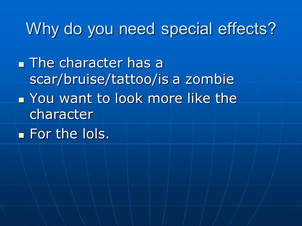 Why do you need special effects.