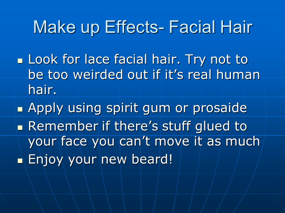 Make up Effects- Facial Hair Look for lace facial hair.