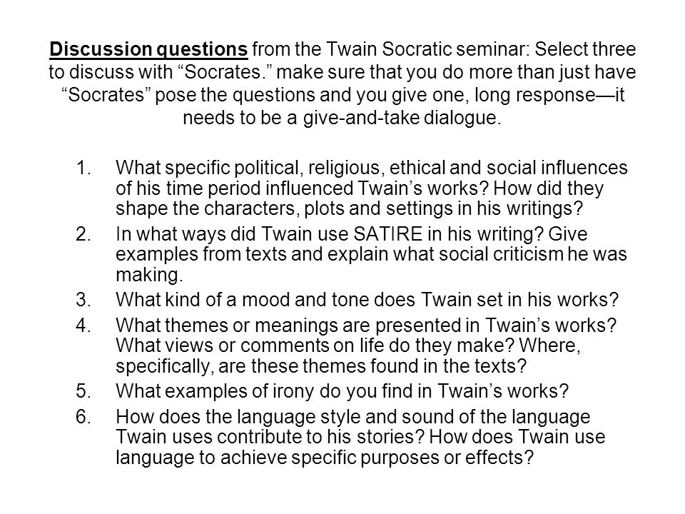 1.What specific political, religious, ethical and social influences of his time period influenced Twain's works.
