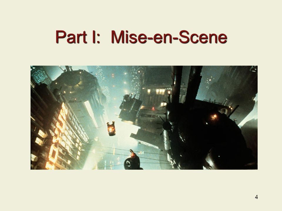 Definition Definition Mise-en Scene is what appears in the film frame. 5