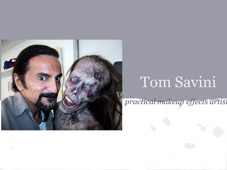 Tom Savini practical makeup effects artist