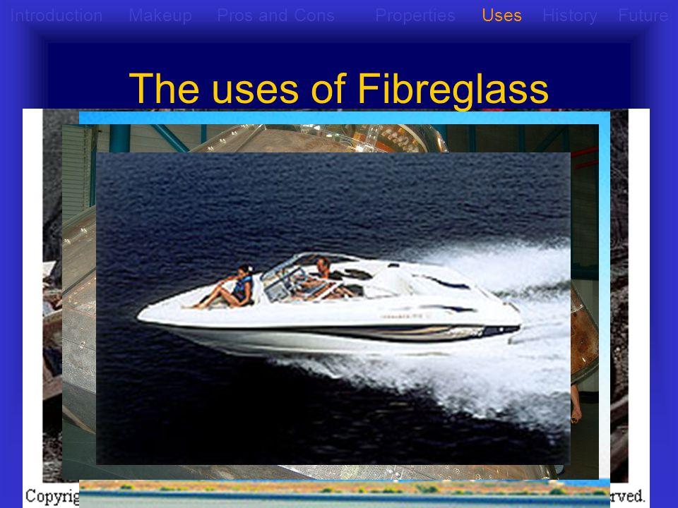 Uses of Fibreglass