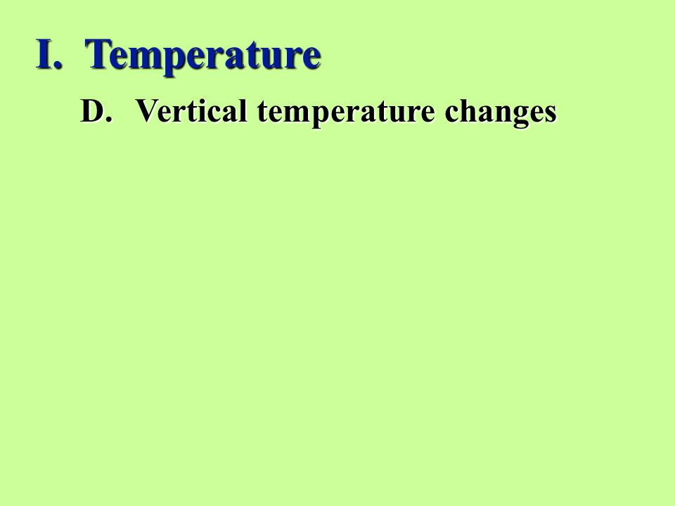D.Vertical temperature changes I. Temperature