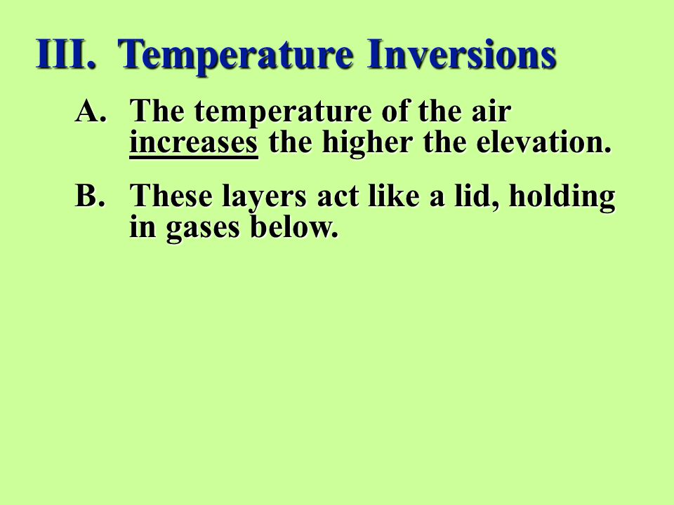 A.The temperature of the air increases the higher the elevation.