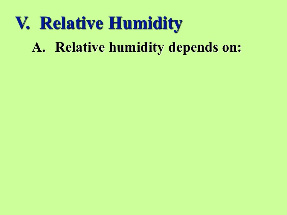 A.Relative humidity depends on: