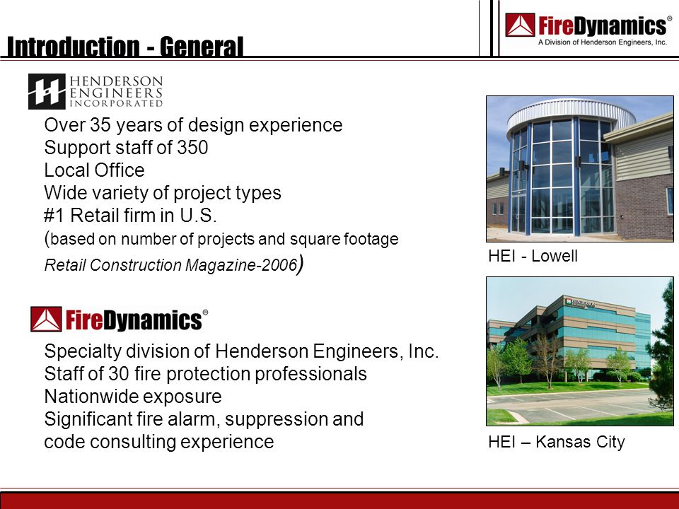 Introduction - General Over 35 years of design experience Support staff of 350 Local Office Wide variety of project types #1 Retail firm in U.S. ( bas