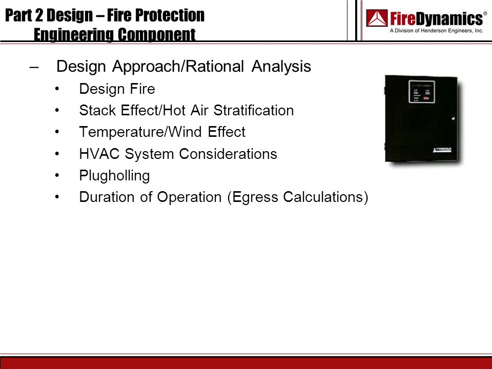 Part 2 Design – Fire Protection Engineering Component –Design Approach/Rational Analysis Design Fire Stack Effect/Hot Air Stratification Temperature/W