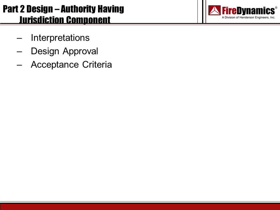 Part 2 Design – Authority Having Jurisdiction Component –Interpretations –Design Approval –Acceptance Criteria