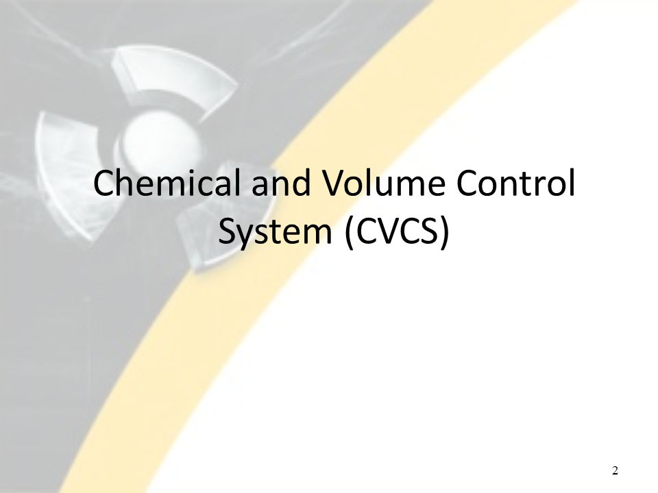 Chemical and Volume Control System (CVCS) 2