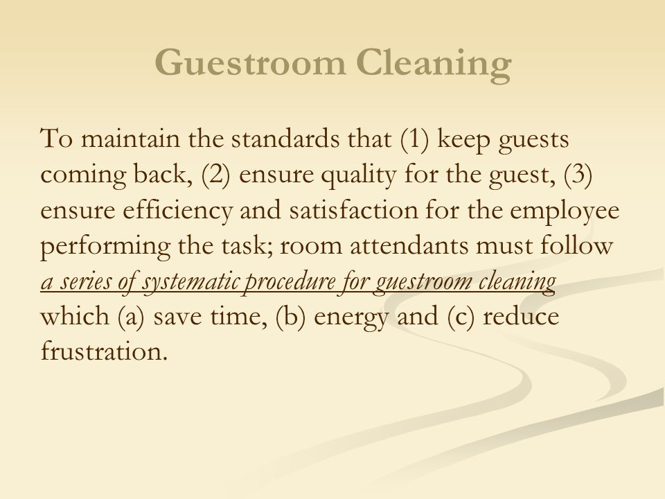 7.if the guest is sleeping or in the bathroom, leave quietly.