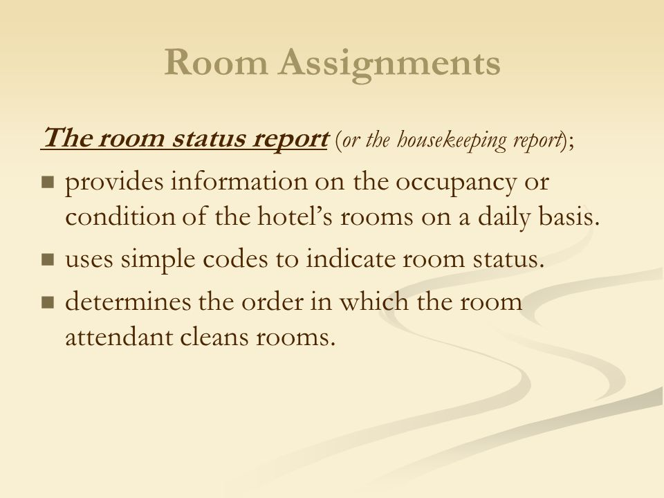 Categories of Room Status There are several categories of room status which determine a room attendant's cleaning order.