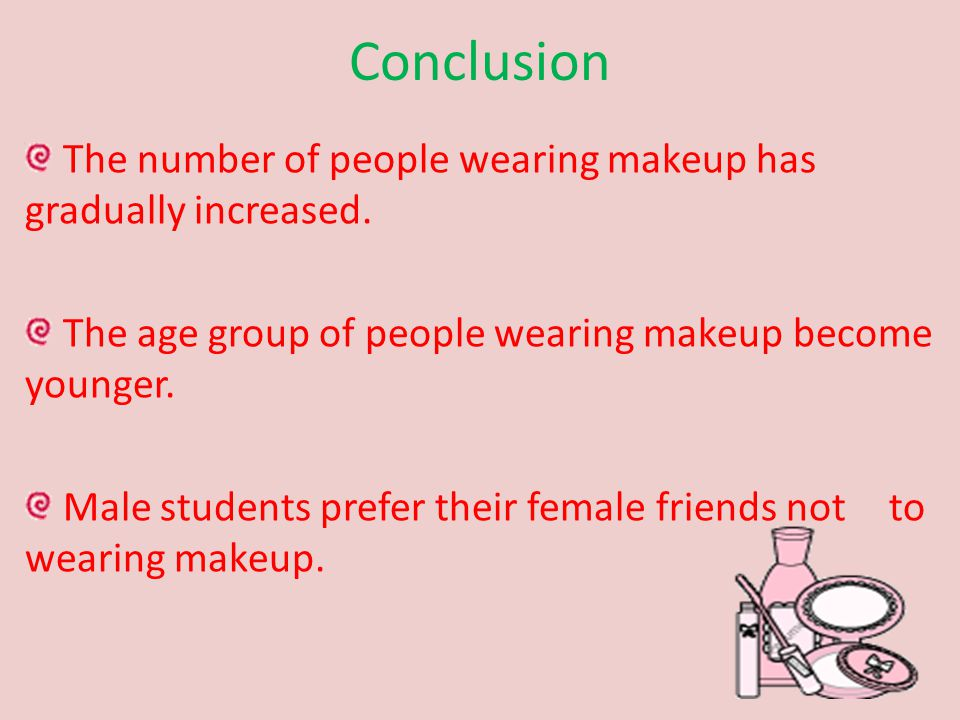 Conclusion The number of people wearing makeup has gradually increased.