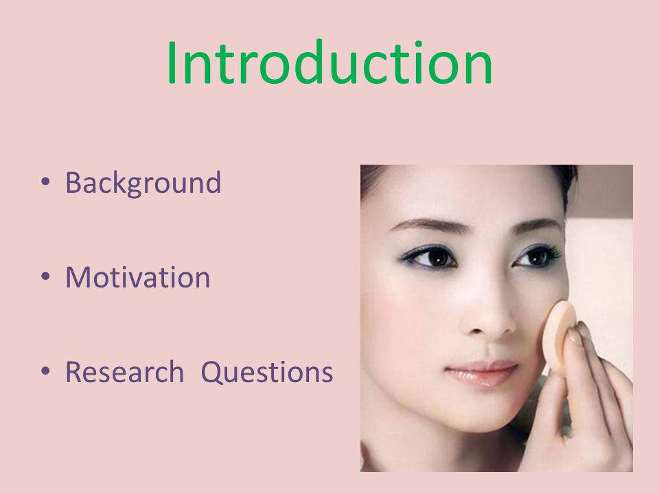 Introduction Background Motivation Research Questions