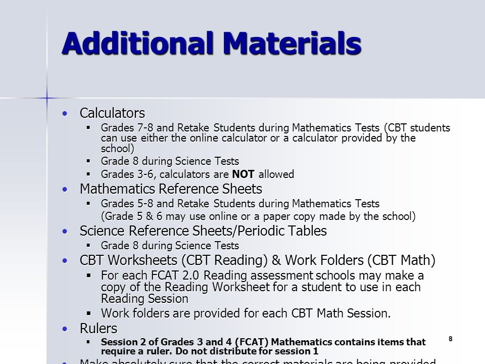 8 Additional Materials CalculatorsCalculators  Grades 7-8 and Retake Students during Mathematics Tests (CBT students can use either the online calcul