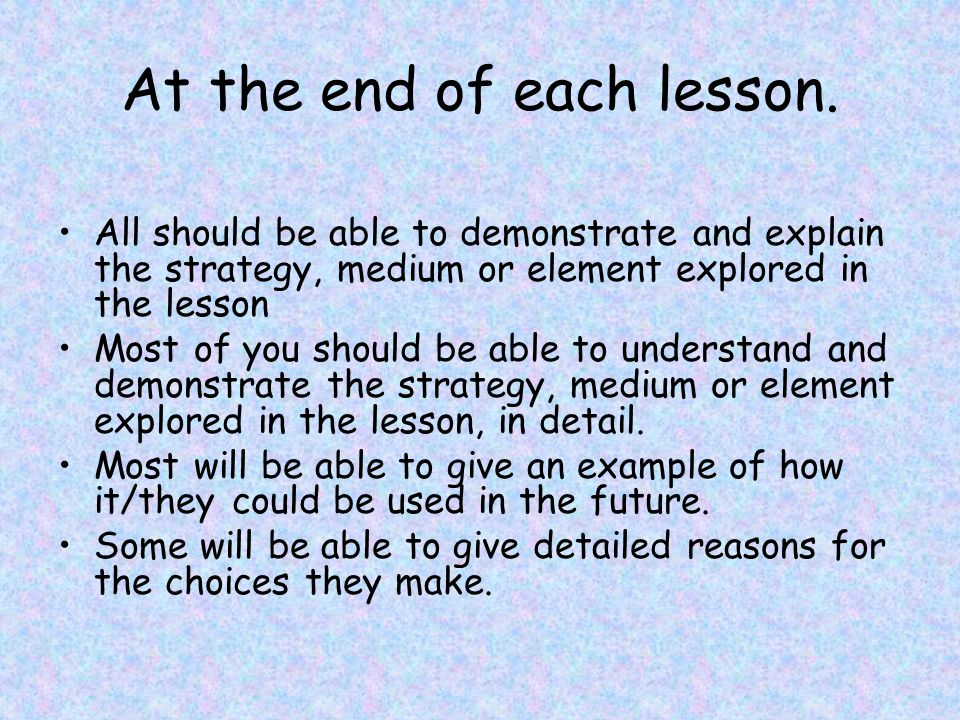 At the end of each lesson.