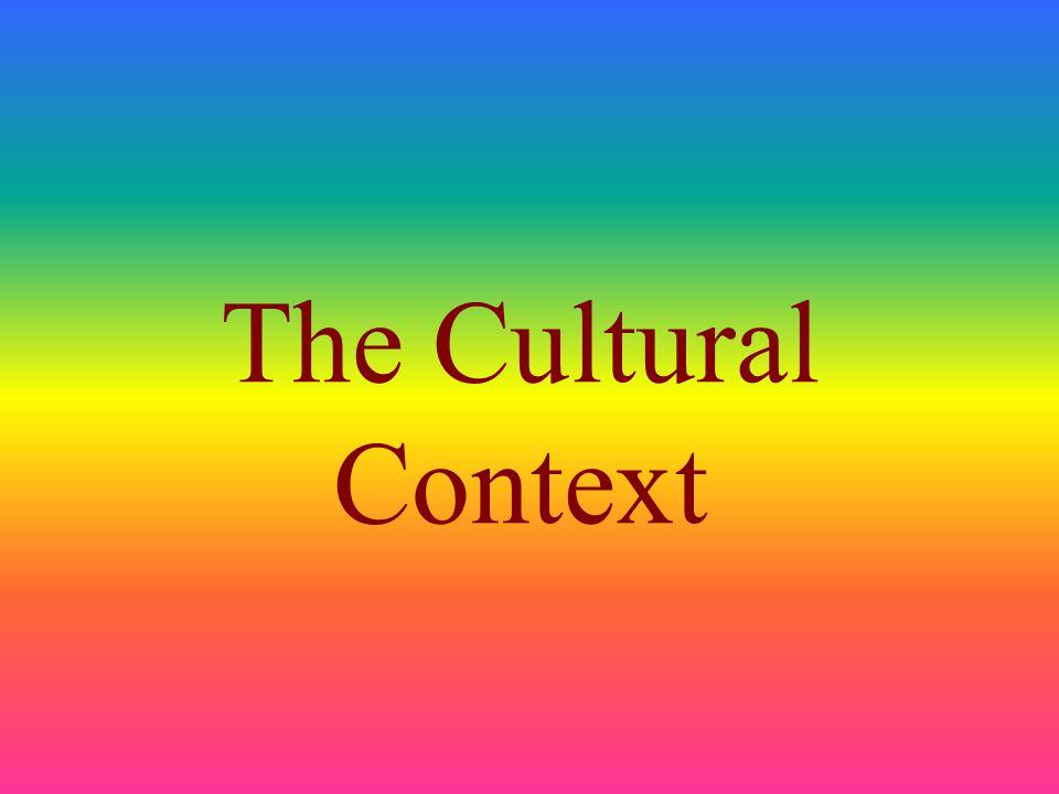 The Cultural Context