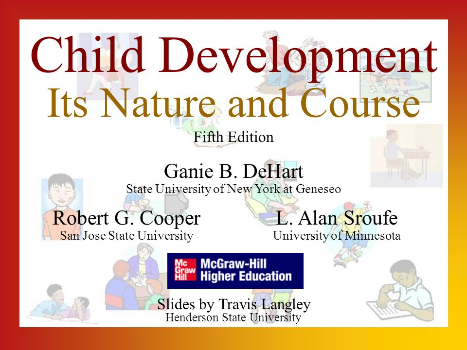 Child Development Its Nature and Course Fifth Edition State University of New York at Geneseo Henderson State University Slides by Travis Langley Gani