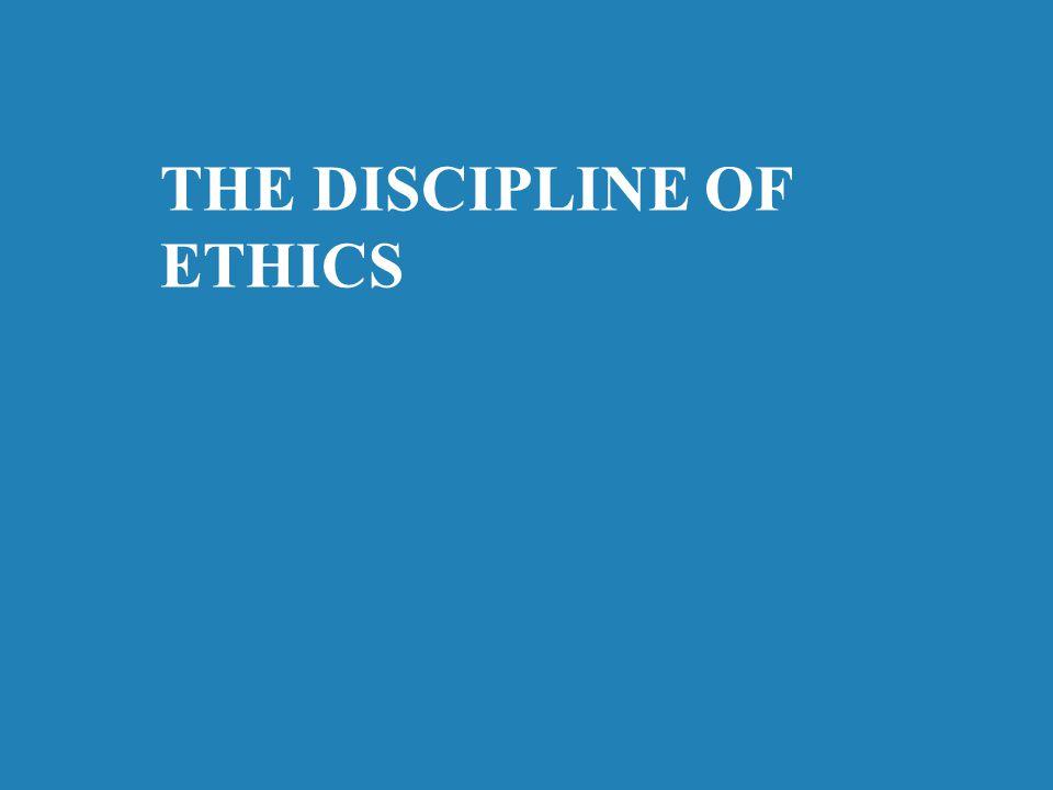 THE DISCIPLINE OF ETHICS