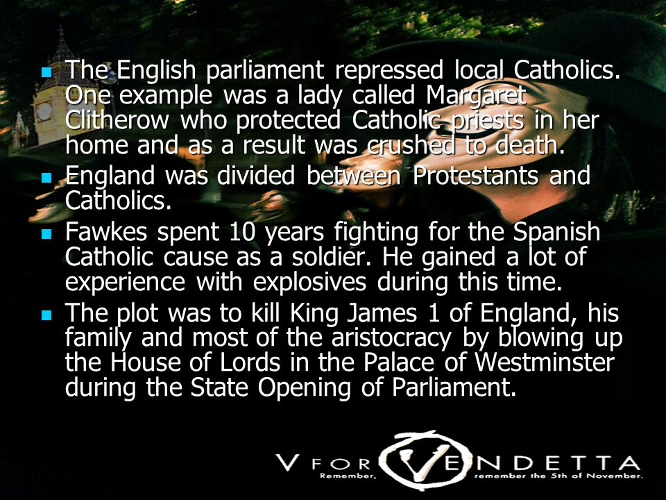 The English parliament repressed local Catholics. One example was a lady called Margaret Clitherow who protected Catholic priests in her home and as a