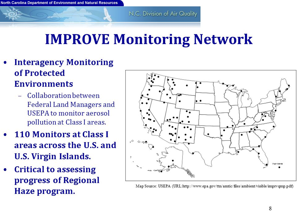 IMPROVE Monitoring Network Interagency Monitoring of Protected Environments –Collaboration between Federal Land Managers and USEPA to monitor aerosol pollution at Class I areas.