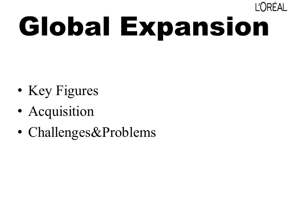 Global Expansion Key Figures Acquisition Challenges&Problems
