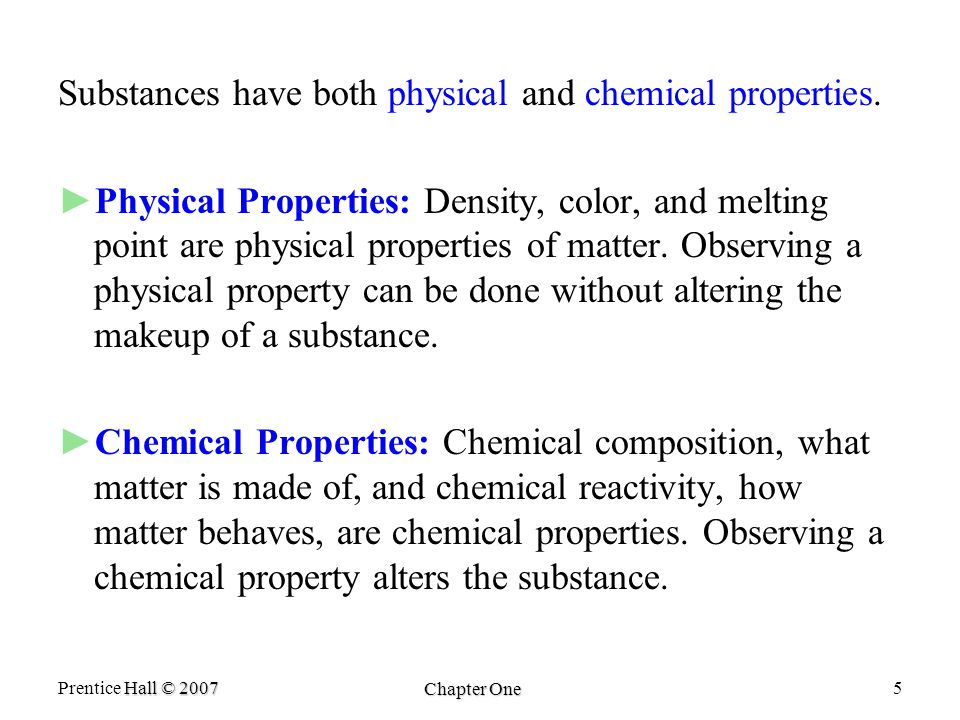 Hall © 2007 Prentice Hall © 2007 Chapter One 36 Chapter Summary ► ►Matter is anything with mass that occupies volume.