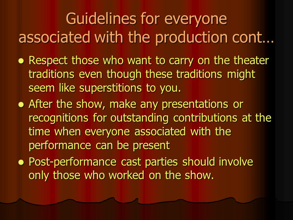 Guidelines for the audience Arrive early enough to be seated before the lights dim.
