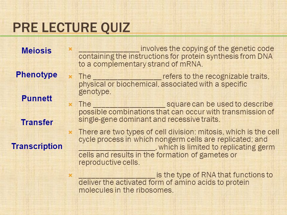 PRE LECTURE QUIZ  _______________ involves the copying of the genetic code containing the instructions for protein synthesis from DNA to a complement