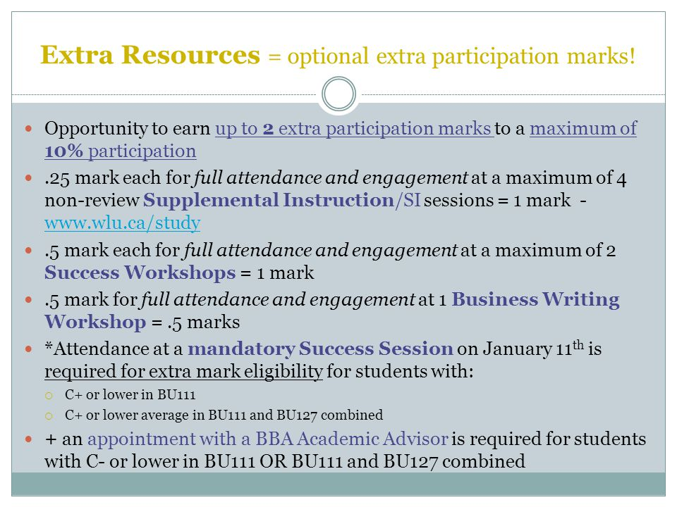 Extra Resources = optional extra participation marks.