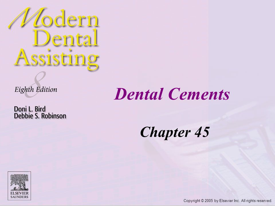 Copyright © 2005 by Elsevier Inc. All rights reserved. Dental Cements Chapter 45