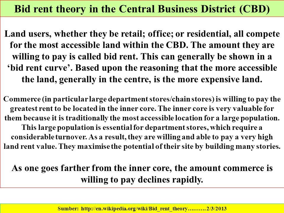 Bid rent theory in the Central Business District (CBD) Sumber: http://en.wikipedia.org/wiki/Bid_rent_theory………. 2/3/2013 Land users, whether they be r