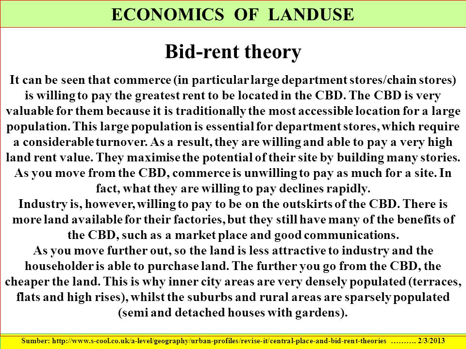 ECONOMICS OF LANDUSE Sumber: http://www.s-cool.co.uk/a-level/geography/urban-profiles/revise-it/central-place-and-bid-rent-theories ………. 2/3/2013 Bid-