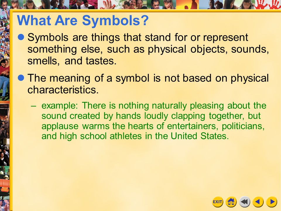 9 Chapter 12 What Are Symbols? Symbols are things that stand for or represent something else, such as physical objects, sounds, smells, and tastes. Th