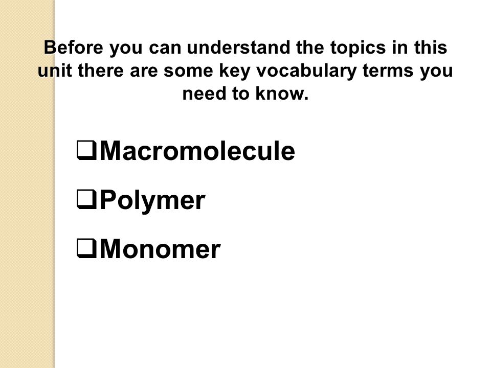 Before you can understand the topics in this unit there are some key vocabulary terms you need to know.