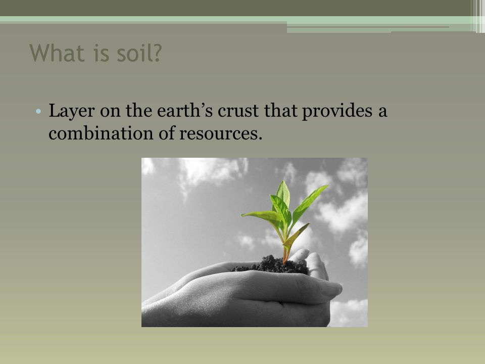 How does soil help support life.Oxygen—needed for adequate root growth.