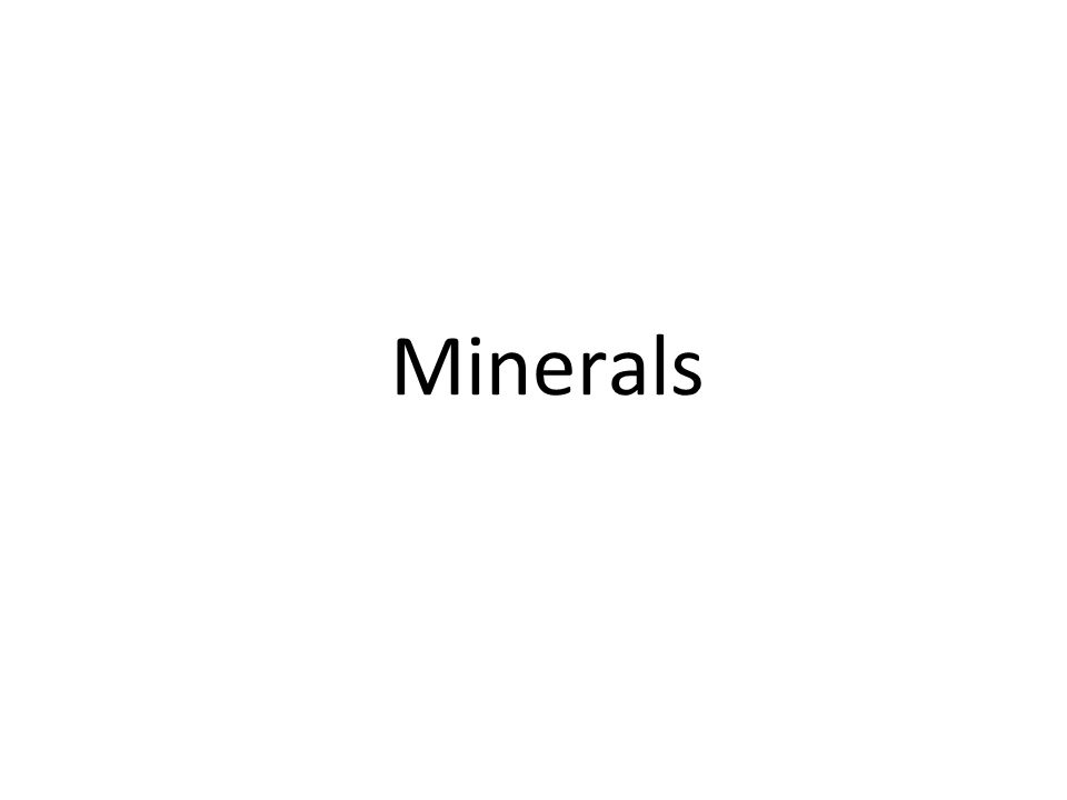 Quartz 5. Silicates are the most important mineral group