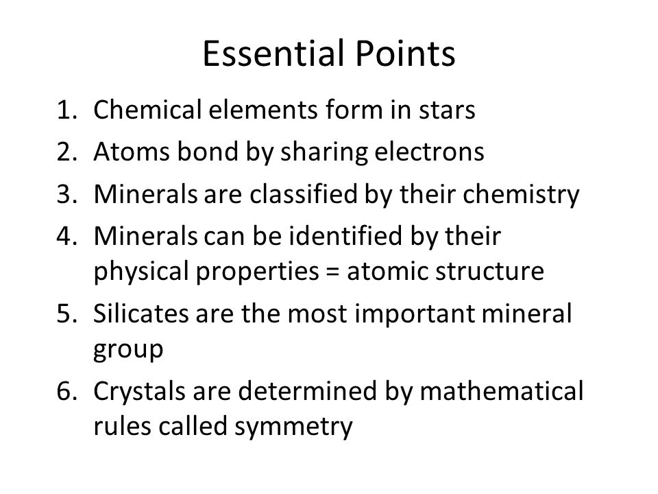 Oxide: Hematite 4. Minerals can be identified by their physical properties = atomic structure
