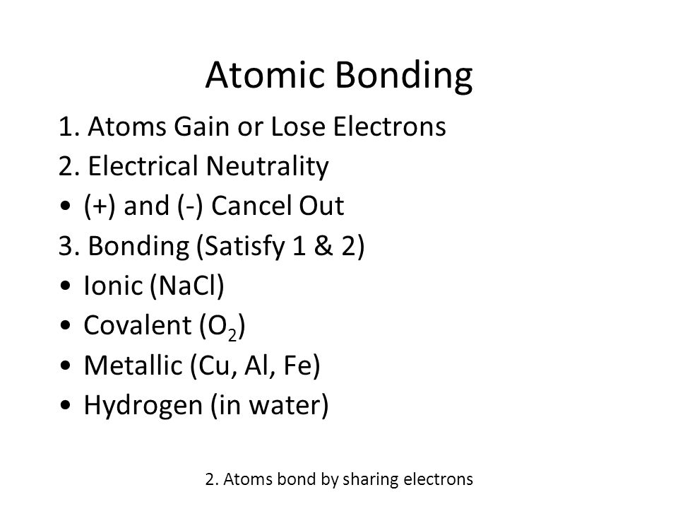 Ionic and Covalent Bonding 2. Atoms bond by sharing electrons