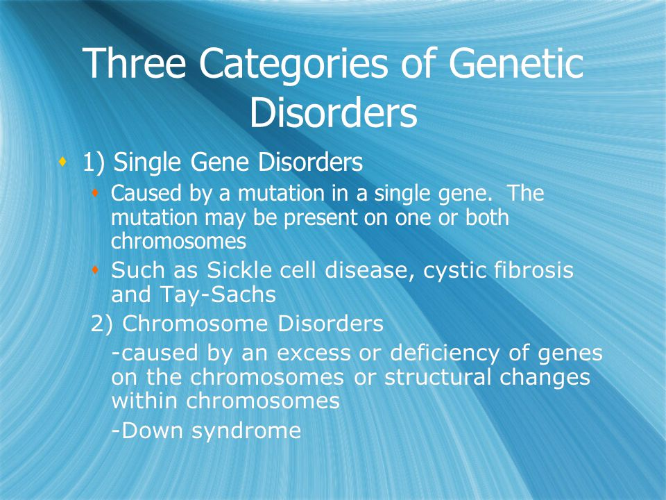 Disadvantages of Genetic Testing  Commercialized gene tests for adult onset disorders and some cancers  For presymptomatic people at high risk because of family medical history  They only give a probability for developing the disorder  People who carry the mutation may never develop the disorder Possibility for errors due to contamination or misidentification Cost can range from hundreds to thousands of dollars  Commercialized gene tests for adult onset disorders and some cancers  For presymptomatic people at high risk because of family medical history  They only give a probability for developing the disorder  People who carry the mutation may never develop the disorder Possibility for errors due to contamination or misidentification Cost can range from hundreds to thousands of dollars